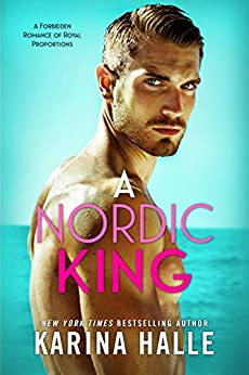 A Nordic King: A Standalone Romance by [Halle, Karina]
