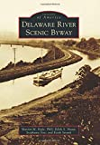 img - for Delaware River Scenic Byway (Images of America) book / textbook / text book