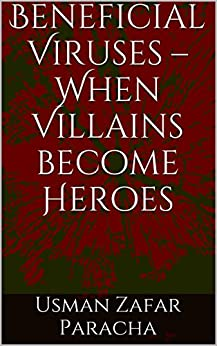 Beneficial Viruses -  When Villains become Heroes by [Paracha, Usman Zafar]