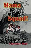 img - for Mama Squad! by Wall, Clarence (2001) Paperback book / textbook / text book