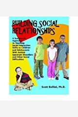 Building Social Relationships: A Systematic Approach to Teaching Social Interaction Skills to Children and Adolescents with ASD and Other Social Difficulties (Paperback) - Common Paperback