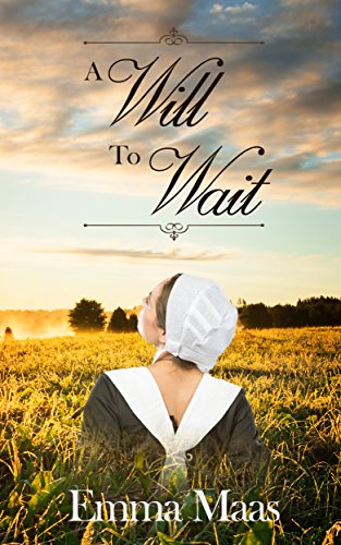 A Will to Wait (Amish Romance) by [Maas, Emma]