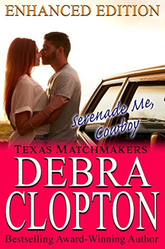 SERENADE ME, COWBOY Enhanced Edition: Christian Contemporary Romance (Texas Matchmakers Book 9) cover