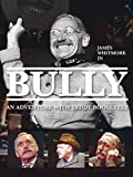 Bully: An adventure with Teddy Roosevelt