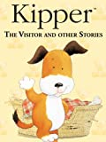 Kipper: The Visitor And Other Stories