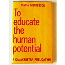 To Educate the Human Potential (To Educate the Human Potential: A Kalakshetra Publication)