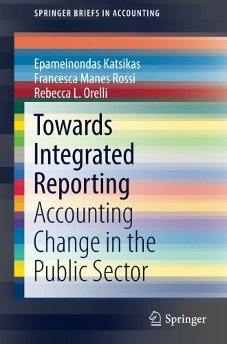 Towards Integrated Reporting: Accounting Change In The Public Sector (SpringerBriefs In Accounting)