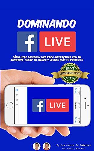 Dominando Facebook Live: Claves para Convertirte en un Experto de Las Trasmisiones en Vivo (