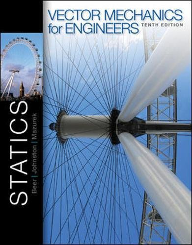 Vector Mechanics for Engineers: Statics (Vector Mechanics For Engineers Dynamics 10th Edition Solutions)