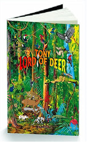 Book: Tony Lord Of Deer by Liberty Dendron
