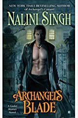 Archangel's Blade (Guild Hunter Book 4) Kindle Edition