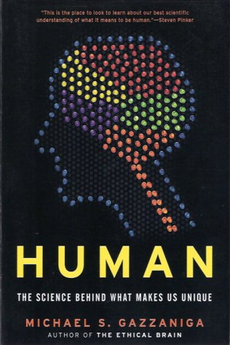 Human: The Science Behind What Makes Us Unique by Michael S. Gazzaniga (2008) Paperback
