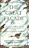 The Great Facade, Christopher A. Ferrara and Thomas A. Woods, 1890740101