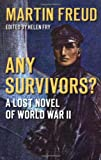 Any Survivors?, Martin Freud, 0752453440