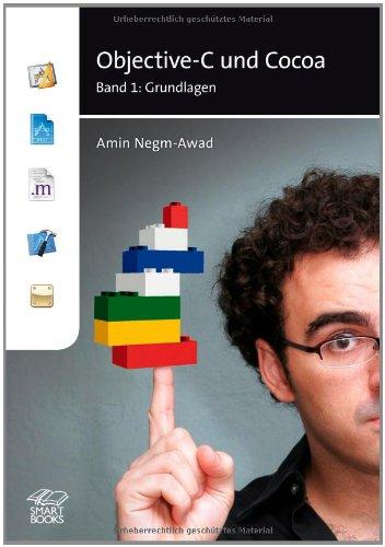 Objective-C und Cocoa Band 1: Grundlagen Gebundenes Buch – 1. Dezember 2008 Amin Negm-Awad SmartBooks Publishing AG 3908497825 Programmiersprachen