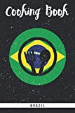 Cooking Book Brazil: Self-writing cookbook for the brazilian cuisine. Blank journal recipe book to fill out all your favourite south american meals