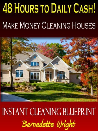 48 hours to daily cash make money cleaning houses instant 48 hours to daily cash make money cleaning houses instant cleaning blueprint book 1 malvernweather Images