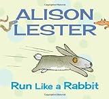 Run Like a Rabbit, Alison Lester, 1743313276