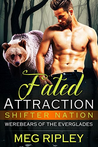 (Fated Attraction (Shifter Nation: Werebears Of The Everglades))