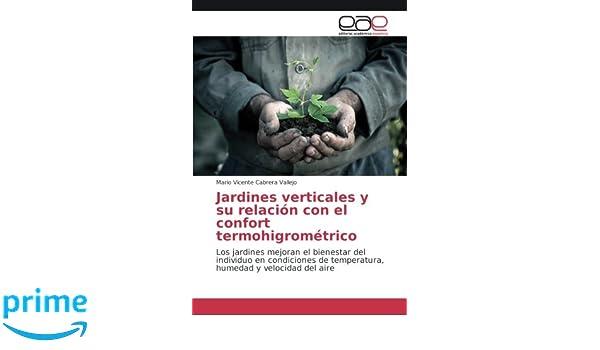 Jardines verticales y su relación con el confort termohigrométrico: Los jardines mejoran el bienestar del individuo en condiciones de temperatura, ...
