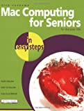 Mac Computing for Seniors for the Over-50s, Nick Vandome, 1840783354