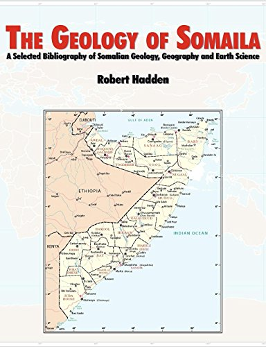 The Geology of Somalia: A Selected Bibliography of Somalian Geology, Geography and Earth Science.