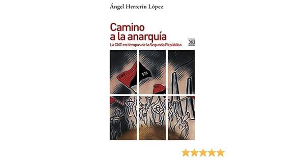 Camino a la anarquía. La CNT en tiempos de la Segunda República (Historia nº 1202) eBook: Herrerín, Ángel: Amazon.es: Tienda Kindle
