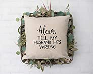 Alexa, Tell my Husband He's Wrong Throw Pillow Cover 16 x 16, Hidden Zipper Linen Decorative Pillow Cushio