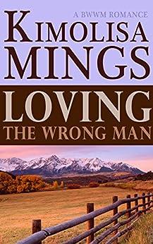 Loving The Wrong Man (BWWM Western Romance) by [Mings, Kimolisa]