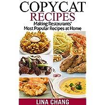 Copycat Recipes: Making Restaurants' Most Popular Recipes at Home