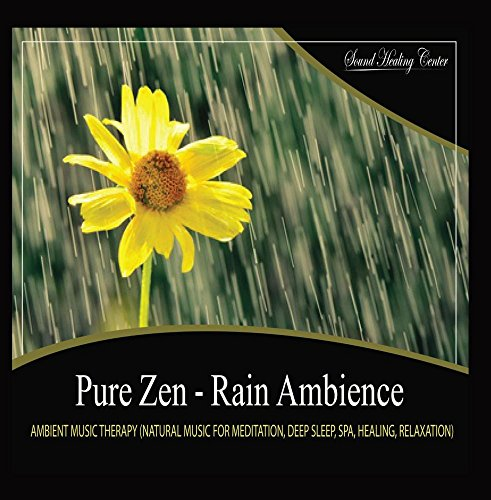 Cosmo Center - Pure Zen - Rain Ambience (Natural Music With Nature Sounds for Meditation, Deep Sleep, Spa, Healing, Relaxation)
