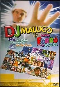 DVD - DJ Maluco e Banda Forró Dance 2 - Ao Vivo em São Paulo