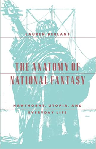 Utopia Hawthorne The Anatomy of National Fantasy and Everyday Life