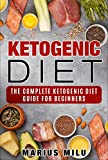 Ketogenic Diet : The Complete Keto Diet Guide For Beginners (fasting , fat loss , weight loss , health, abs, keto , keto diet , easy diet)