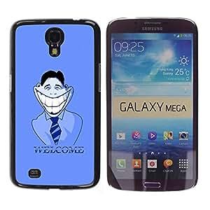 Qstar Arte & diseño plástico duro Fundas Cover Cubre Hard Case Cover para Samsung Galaxy Mega 6.3 / I9200 / SGH-i527 ( Big White Smile Welcome Sign Hypocrisy Art)