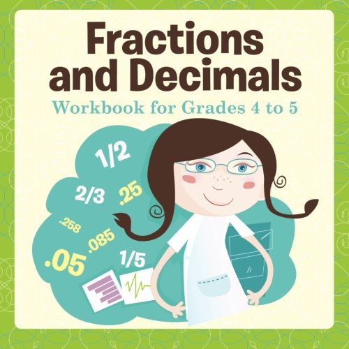 Fractions and Decimals Workbook for Grades 4 to 5: Speedy ...