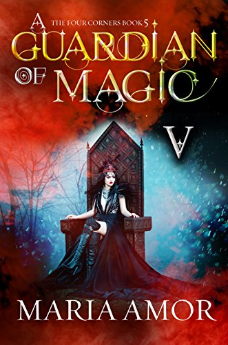 A Guardian Of Magic V: A Paranormal Cozy Mystery (The 4 Corners Cozy Mysteries Book 5) by [Amor, Maria]
