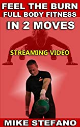 Feel the Burn: Full Body Fitness in 2 Moves (English Edition)