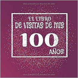El libro de visitas de mis 100 años: Libro de visitas fiesta ...
