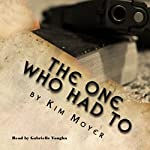 The One Who Had To | Kim Moyer