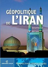 Géopolitique de l'Iran (Perspectives géopolitiques) par Bernard Hourcade