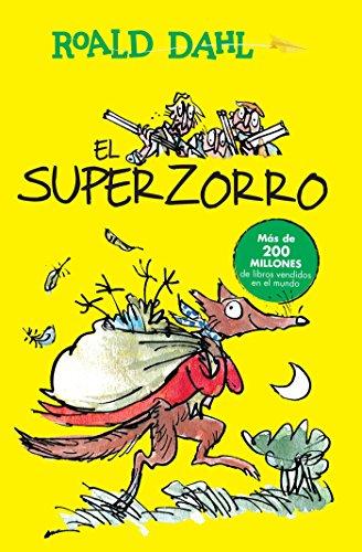 El Superzorro / Fantastic Mr. Fox (Colección Roald Dahl) (Spanish Edition)