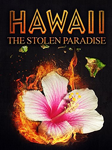 Hawaii: The Stolen Paradise