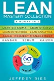 img - for Lean Mastery Collection: 8 Books in 1 - Lean Six Sigma, Lean Startup, Lean Enterprise, Lean Analytics, Agile Project Management, Kanban, Scrum, Kaizen ... for Scrum, Kanban, Sprint, DSDM XP & Crystal) book / textbook / text book