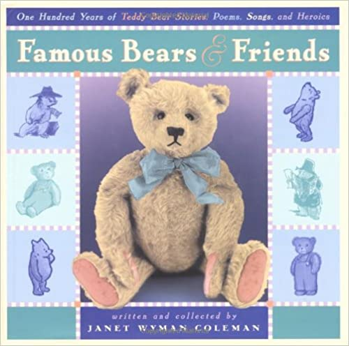 Famous Bears And Friends: One Hundred Years Of Teddy Bear Stories, Poems Ebook Rar