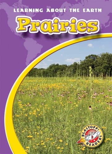 Prairies (Blastoff! Readers: Learning About the Earth) (Blastoff Readers. Level 3) by Bellwether Media