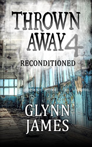 Thrown Away 4 (Reconditioned) (Thrown Away Saga) by [James, Glynn]