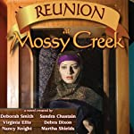 Reunion at Mossy Creek: Mossy Creek Hometown Series, Book 2 | Deborah Smith,Sharon Sala,Sandra Chastain