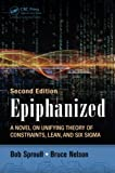 img - for Epiphanized: A Novel on Unifying Theory of Constraints, Lean, and Six Sigma, Second Edition book / textbook / text book