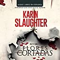 Flores Cortadas [Pretty Girls] Audiobook by Karin Slaughter Narrated by Alicia Hinson